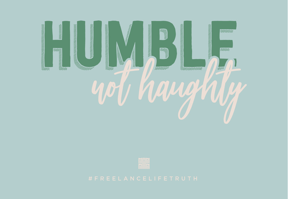humble-not-haughty-realfreelancelife